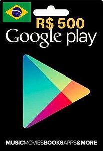 Cartão Google Play R$500 Reais - Play Store Gift Card Brasil - Vale Presente Google Play
