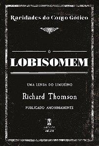 O Lobisomem - Richard Thomson (Raridades do Conto Gótico - v. 9)