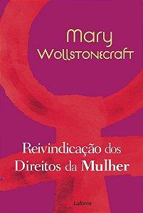 Livro - Reivindicação dos Direitos da Mulher - Mary Wollstonecraft