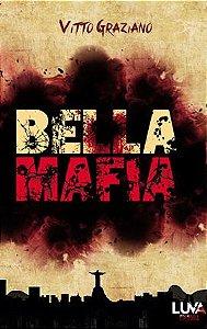 Bella Mafia - por: Vitto Graziano