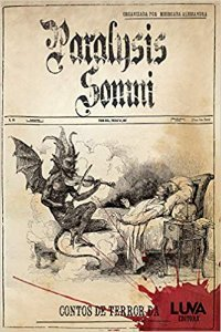 Paralysis Somni (Volume 1) - Organizado por Mhorgana Alessandra