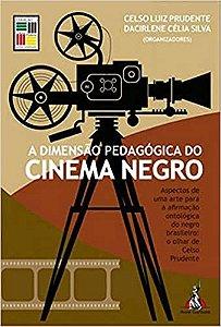 A dimensão pedagógica do cinema negro - por: Celso Luiz Prudente