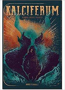 Kalciferum: Demônios, Bruxas e Vagantes - Vol.1  - Andrei Fernandes