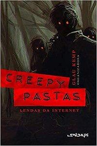 Creepypastas: lendas da internet - Glau Kemp (org)