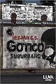 Gótico Suburbano - por: Hedjan C. S.