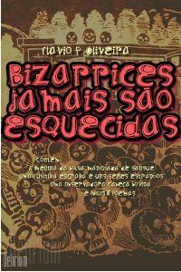 Bizarrices jamais serão esquecidas - por: Flavio P. Oliveira