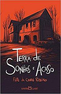 Terra de Sonhos e Acaso - Filipe de Campos Ribeiro