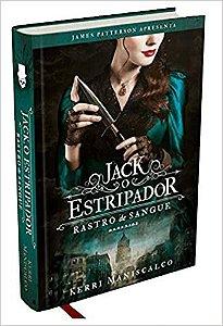 RASTRO DE SANGUE: JACK, O ESTRIPADOR - Kerri Maniscalco