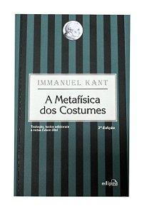 Metafísica dos costumes - Immanuel Kant / Edson Bini (tradução e notas)