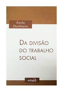 Da Divisão do Trabalho Social - Émile Durkheim