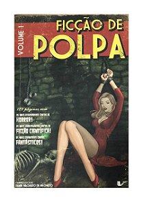 Ficção de Polpa: Volume 1 - Samir Machado de Machado (org.)