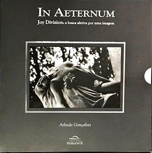 In Aeternum - Joy Division: a Busca Afetiva por uma Imagem - Arlindo Gonçalves