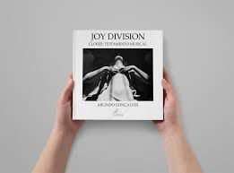 Joy Division - Closer: Testamento musical (por Arlindo Gonçalves