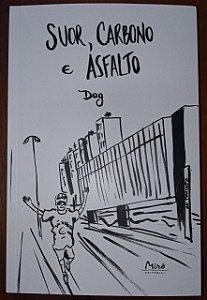 Suor, Carbono e Asfalto - por: Arlindo Gonçalves