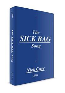 The Sick Bag Song - Edição de Luxo Capa dura - Nick Cave