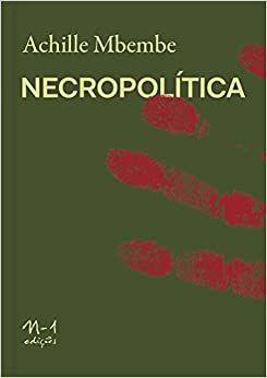Necropolítica - por: Achille Mbembe