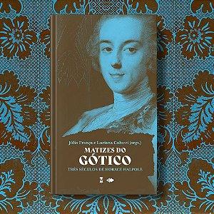 Matizes do Gótico - Júlio França e Luciana Colucci (orgs.)