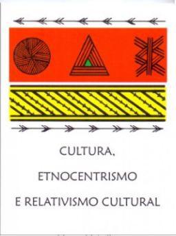 Cultura, Etnocentrismo e Relativismo Cultural - por:  Mauro Meirelles; Valéria Aydos