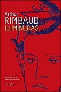Iluminuras (bilíngue) - por: Arthur Rimbaud (Tradução de Rodrigo Garcia Lopes e Maurício Arruda Mendonça)