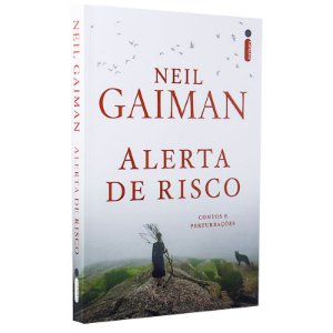 Alerta de Risco : Contos e Perturbações - Neil Gaiman