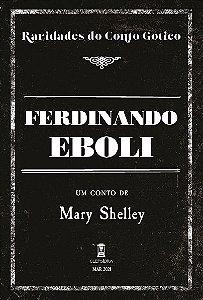 Ferdinando Eboli - de Mary Shelley (Raridades do Conto Gótico v. 7)