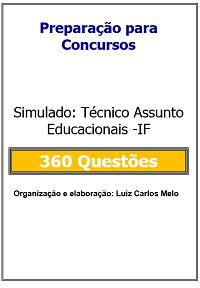 Simulado - 360 Questões  TÉCNICO ASSUNTOS EDUCACIONAIS DOS INSTITUTOS FEDERAIS