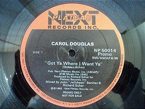 CAROL DOUGLAS - GOT YA WHERE I WANT YA