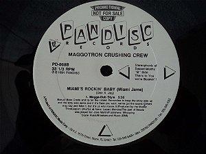 MAGGOTRON CHUSHING CREW - MIAMI'S ROCKIN BABY