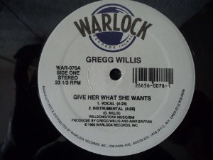 GREGG WILLIS - GIVE HER WHAT SHE WANTS