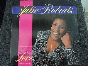 JULIE ROBERTS - AIN'T YOU HAD ENOUGH LOVE