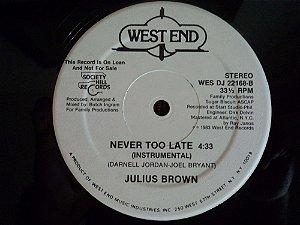 JULIUS BROWN - NEVER TOO LATE