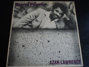 AZAR LAWRENCE - SHADOW DANCING