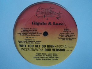 GIGOLO LACE - WHY YOU GET SO HIGH