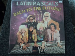 LATIN RASCALS - BACH TO THE FUTURE LP