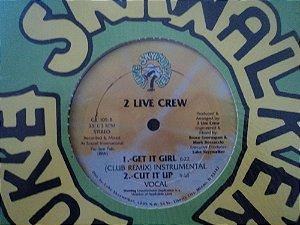 2 LIVE CREW - GET IT GIRL