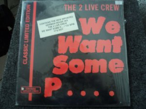 2 LIVE CREW - WE WANT SOME PUSSY