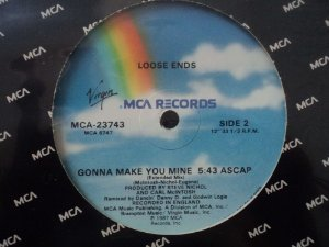 LOOSE ENDS - GONNA MAKE YOU MINE / YOU CAN'T STOP THE RAIN