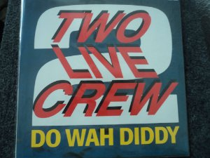2 LIVE CREW - DO WAH  DID