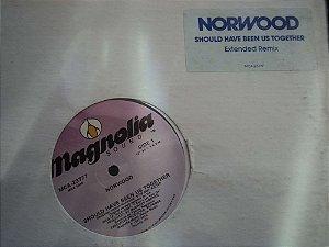 NORWOOD - SHOULD HAVE BEEN US TOGETHER