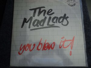 THE MADS LADS - YOU BLEW IT