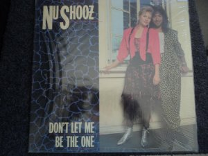 NU SHOOZ - DON'T LET ME BE THE ONE