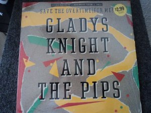 GLADYS KNIGHT AND THE PIPS  - SAVE THE OVERTIME FOR ME