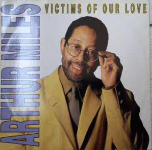 ARTHUR MILES - VICTIMS OF OUR LOVE