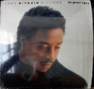 JAMES D-TRAIN WILLIANS - IN YOUR EYES LP ( INCLUINDO CHILD OF LOVE )