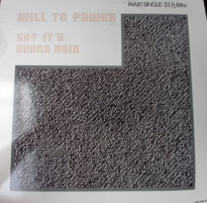 WILL TO POWER - SAY IT'S GONNA RAIN