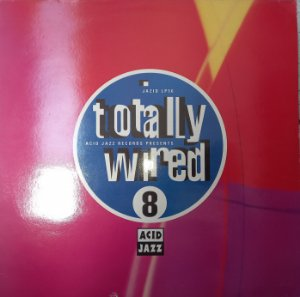 TOTALY WIRED - LP ( INCLUINDO THE K COLLECTIVE )