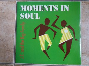 J.T. AND THE BIG FAMILY - MOMENTS IN SOUL - MIX (MA)
