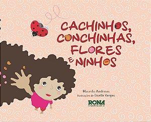 CACHINHOS, CONCHINHAS, FLORES E NINHOS