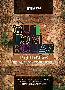QUILOMBOLAS E QUILOMBOS: HISTÓRIAS DO POVO BRASILEIRO