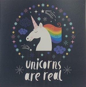 Quadro decorativo em madeira - Unicorns are real